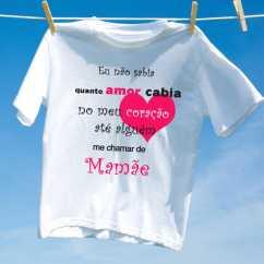Camiseta Eu nao Sabia quanto Amor cabia - Mamae