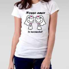 Camiseta LGBT Baby Look nosso amor te incomoda