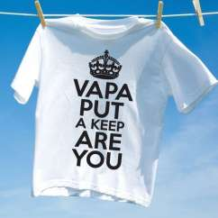Camiseta VAPA PUT KEEP ARE YOU
