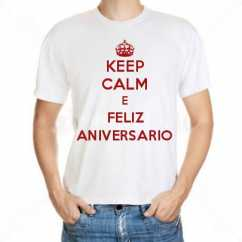 Camiseta Keep Calm E Feliz Aniversario
