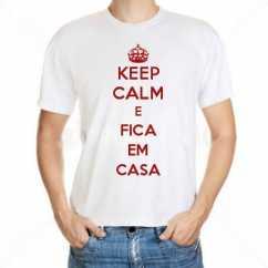 Camiseta Keep Calm E Fica Em Casa