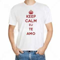 Camiseta Keep Calm Eu Te Amo