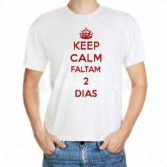 Camiseta Keep Calm Faltam 2 Dias