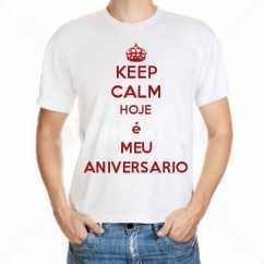 Camiseta Keep Calm Hoje é Meu Aniversario