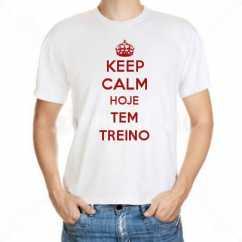 Camiseta Keep Calm Hoje Tem Treino