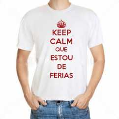Camiseta Keep Calm Que Estou De Ferias