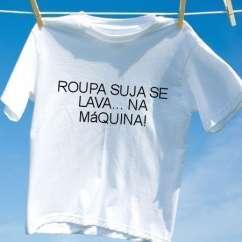 Camiseta Roupa suja se lava na maquina