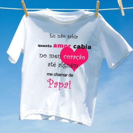 Camiseta Eu nao Sabia quanto Amor cabia - Papai