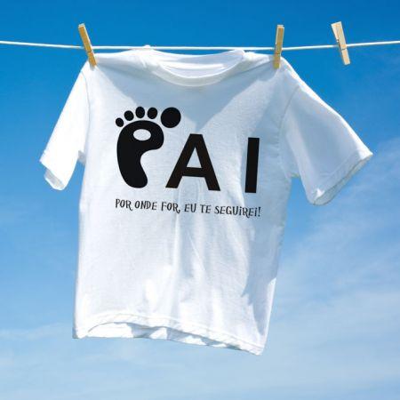 a6f982e9b Camiseta Pai por onde for eu te seguirei - Camisetas Personalizadas ...