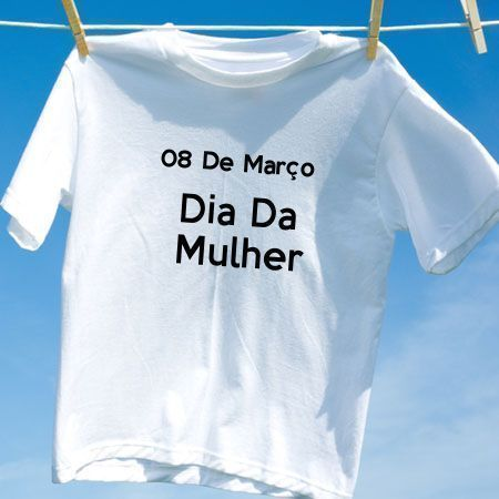 Camiseta Dia Da Mulher