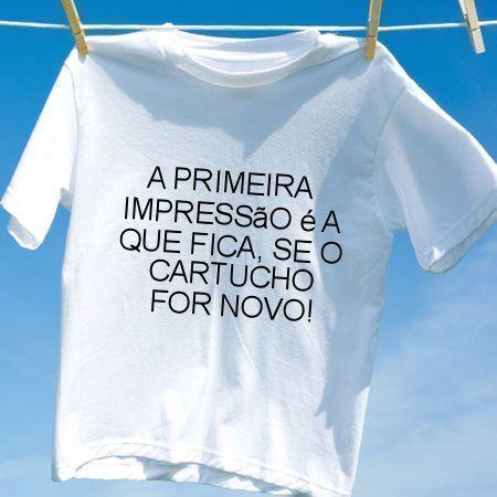 Camiseta A primeira impressao e a que fica