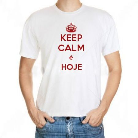 Camiseta Keep Calm é Hoje