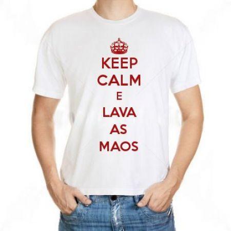 Camiseta Keep Calm E Lava As Maos