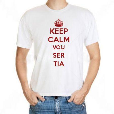 Camiseta Keep Calm Vou Ser Tia
