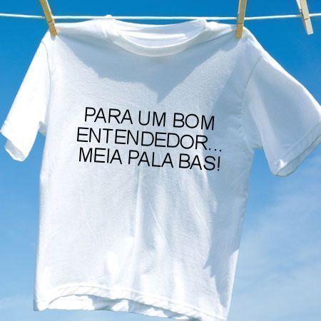 Camiseta Para um bom entendedor meia pala bas