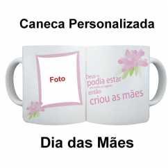 Caneca Personalizada Dia das Mães Deus criou as Mães